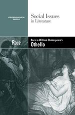 Race in William Shakespeare's Othello : Social Issues in Literature (Library)