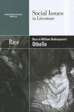 Race in William Shakespeare's Othello : Social Issues in Literature (Paperback)