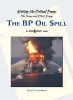 The BP Oil Spill : OPPSNG VWPNTS GDE: BP OIL SPILL -L - Lauri S Friedman