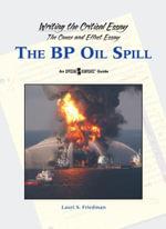 The BP Oil Spill : OPPSNG VWPNTS GDE: BP OIL SPILL -L - Lauri S Friedman
