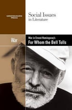 War in Ernest Hemingway's for Whom the Bell Tolls : Social Issues in Literature (Paperback)