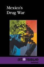 Mexico's Drug War : At Issue (Hardcover)