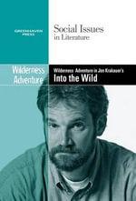 Wilderness Adventure in Jon Krakauer's Into the Wild