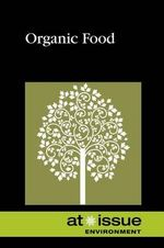 Organic Food : At Issue (Paperback)