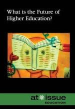 What Is the Future of Higher Education? : At Issue (Paperback)