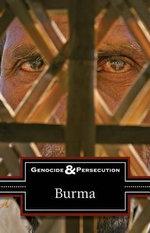 Burma : Genocide & Persecution (Greenhaven)