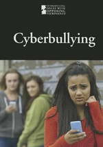 Cyberbullying : Introducing Issues with Opposing Viewpoints