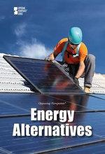 Energy Alternatives : Opposing Viewpoints (Hardcover)