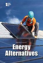 Energy Alternatives : Opposing Viewpoints (Paperback)