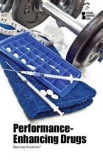 Performance-Enhancing Drugs : Opposing Viewpoints (Hardcover)