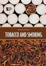 Tobacco and Smoking : Opposing Viewpoints (Hardcover)