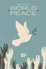 World Peace : Opposing Viewpoints (Hardcover)