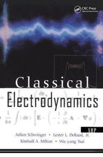 Classical Electrodynamics : The advanced book program - Julian Schwinger