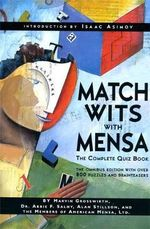 Match Wits with Mensa : The Complete Quiz Book - Marvin Grosswirth