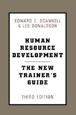 Human Resource Development : The New Trainer's Guide - Les Donaldson