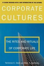 Corporate Cultures 2000 : The Rites and Rituals of Corporate Life - Terrence E. Deal