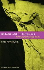 Dreams and Nightmares : The original meaning of dreams - Ernest Hartmann