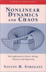 Nonlinear Dynamics and Chaos : With Applications to Physics, Biology, Chemistry and Engineering - Steven H. Strogatz