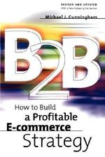 B2B : How to Build a Profitable E-commerce Strategy - Michael Cunningham
