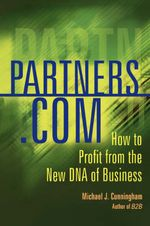 Partners.com : How to Profit from the New DNA of Business - Michael Cunningham