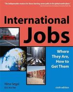 International Jobs : Where They are, How to Get Them - Eric Kocher