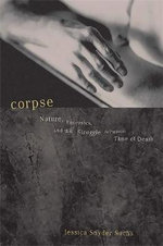 Corpse : Nature, Forensics and the Struggle to Pinpoint Time of Death - Jessica Snyder Sachs