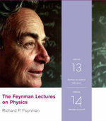 The Feynman Lectures on Physics : v. 13 & 14 - Richard P. Feynman