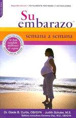 Su Embarazo Semana A Semana / Your Pregnancy Week by Week : Segunda Edicion - Judith Schuler