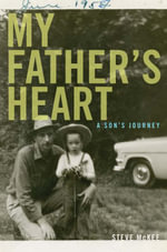 My Father's Heart : A Son's Journey - Steve McKee