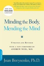 Minding the Body, Mending the Mind - Joan Z. Borysenko