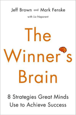 The Winner's Brain : 8 Strategies Great Minds Use to Achieve Success - Jeff Brown
