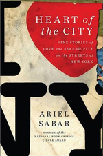 Heart of the City : Nine Stories of Love and Serendipity on the Streets of New York - Ariel Sabar