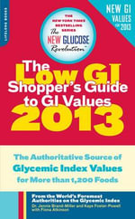 The Low GI Shopper's Guide to GI Values : The Authoritative Source of Glycemic Index Values for More Than 1,200 Foods - Dr. Jennie Brand-Miller