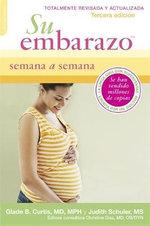 Su Embarazo Semana a Semana : Embarazo - Glade B. Dr. Curtis
