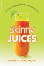 Skinny Juices : 101 Juice Recipes for Detox and Weight Loss - Danielle Omar