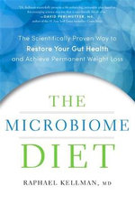 Microbiome Diet : The Scientifically Proven Way to Restore Your Gut Health and Achieve Permanent Weight Loss - Raphael Kellman