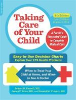 Taking Care of Your Child : A Parent's Illustrated Guide to Complete Medical Care - Robert H Pantell