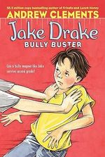 Jake Drake, Bully Buster - Andrew Clements