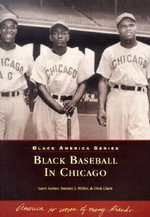 Black Baseball in Chicago - Larry Lester