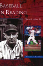 Baseball in Reading - Charles J Adams