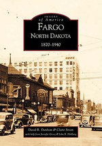 Fargo, North Dakota: : 1870-1940 - Claire Strom