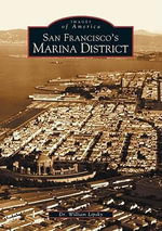 San Francisco's Marina District : An Everyday Guide to Caring for Self While Caring ... - William Lipsky