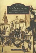 San Francisco's Panama-Pacific International Exposition - Dr William Lipsky