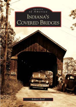 Indiana's Covered Bridges - Robert Reed