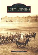 Fort Devens : The Final Days of the Boston Mob Wars - William J. Craig