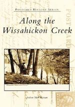 Along the Wissahickon Creek : Postcard History - Andrew Mark Herman