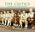 The Celtics in Black and White : Unincorporated Businesses and Closely Held Corpora... - Richard A Johnson