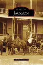 Jackson : Images of America (Arcadia Publishing) - Deborah Coleen Cook