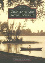 Grayslake and Avon Township : Images of America (Arcadia Publishing) - Charlotte K Renehan