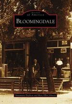 Bloomingdale : Images of America (Arcadia Publishing) - Annamarie Erickson